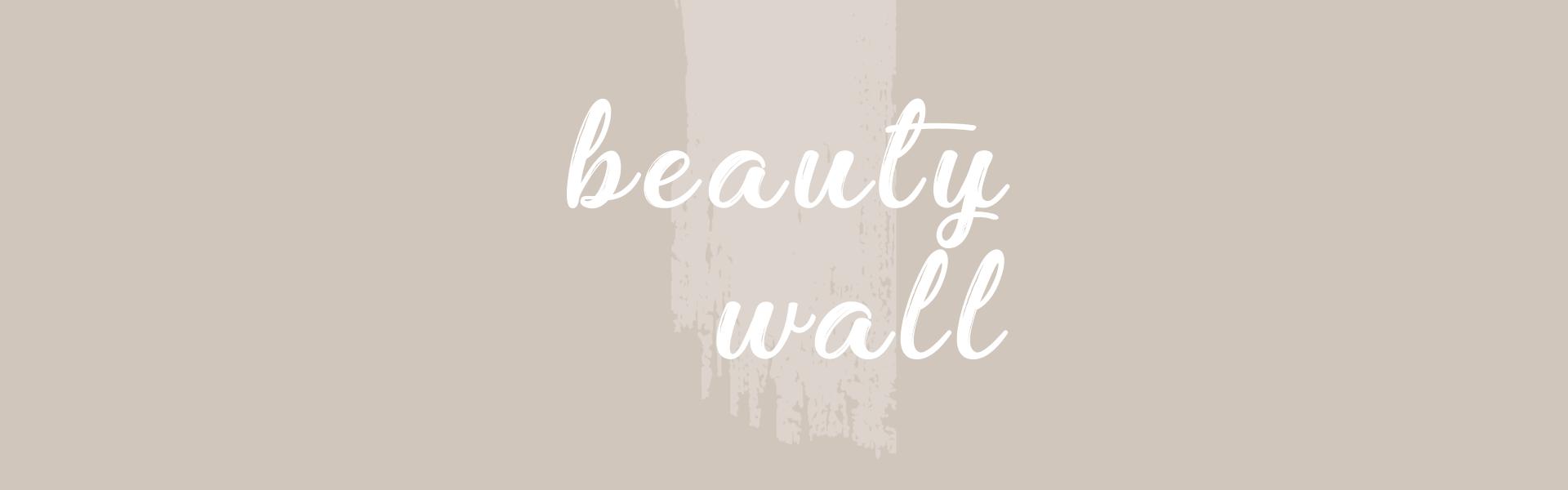 Beauty Wall